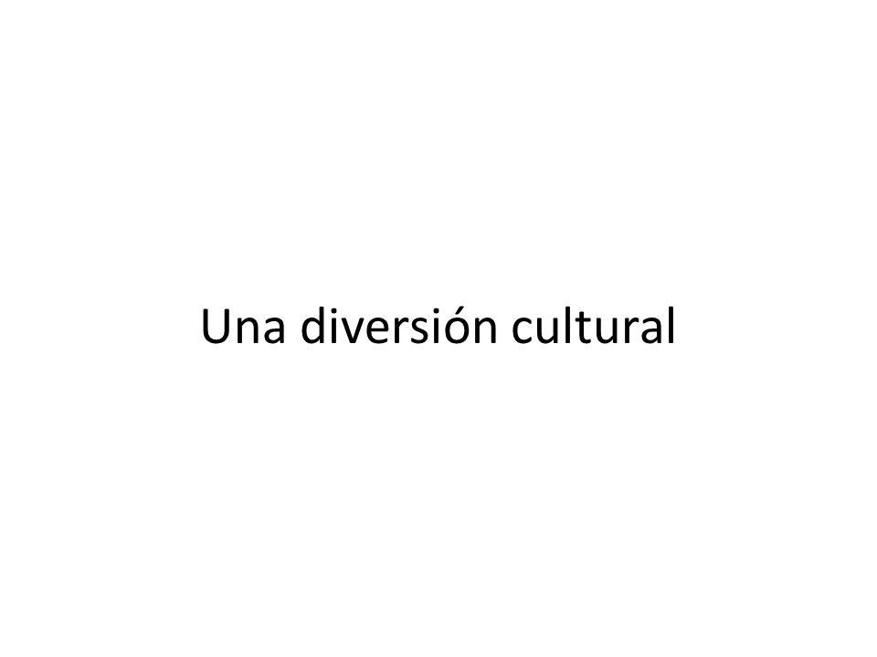 Una diversión cultural