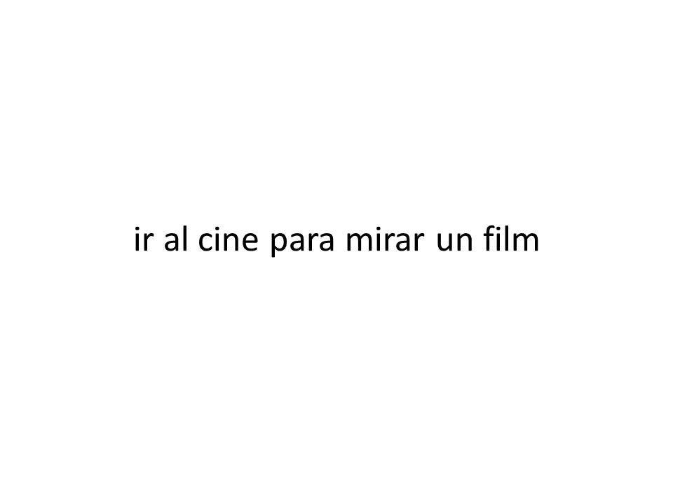 ir al cine para mirar un film