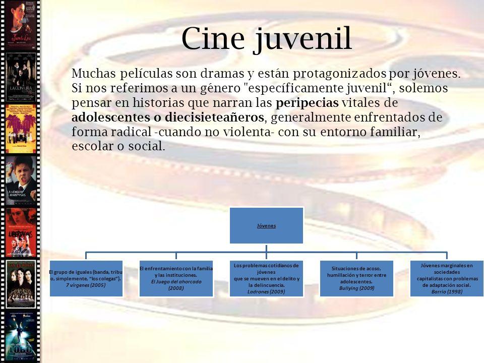 Cine histórico Muchas películas son dramas y están protagonizados por jóvenes. Si nos referimos a un género