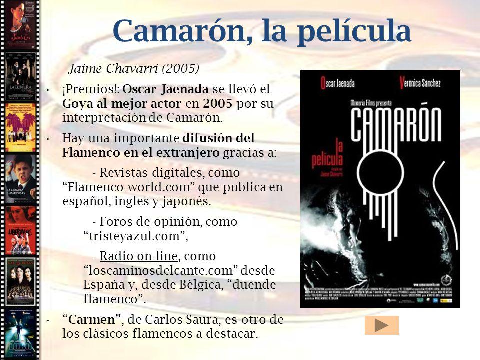 Cine histórico Camarón, la película Jaime Chavarri (2005) ¡Premios!: Oscar Jaenada se llevó el Goya al mejor actor en 2005 por su interpretación de Ca