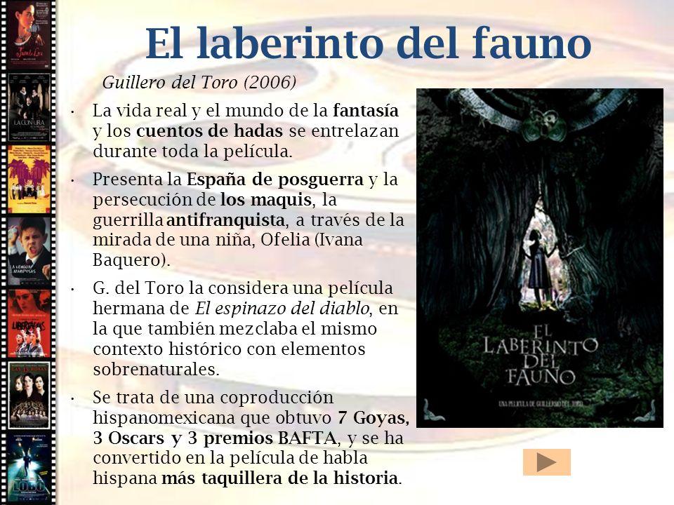 Cine histórico El laberinto del fauno Guillero del Toro (2006) La vida real y el mundo de la fantasía y los cuentos de hadas se entrelazan durante tod