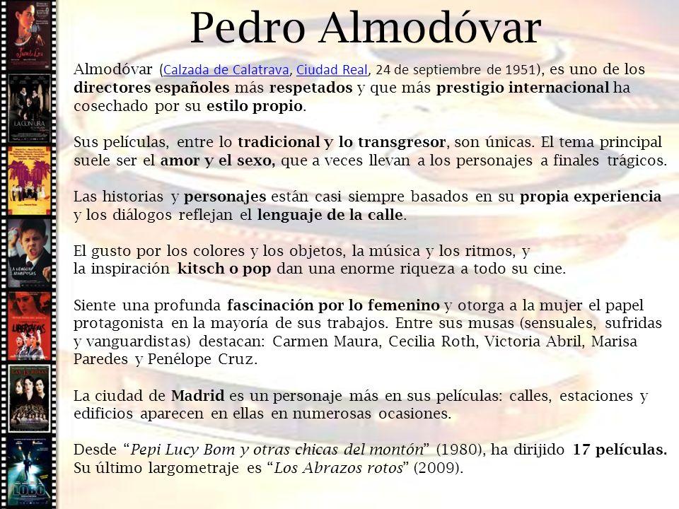 Cine histórico Almodóvar (Calzada de Calatrava, Ciudad Real, 24 de septiembre de 1951 ), es uno de los directores españoles más respetados y que más p