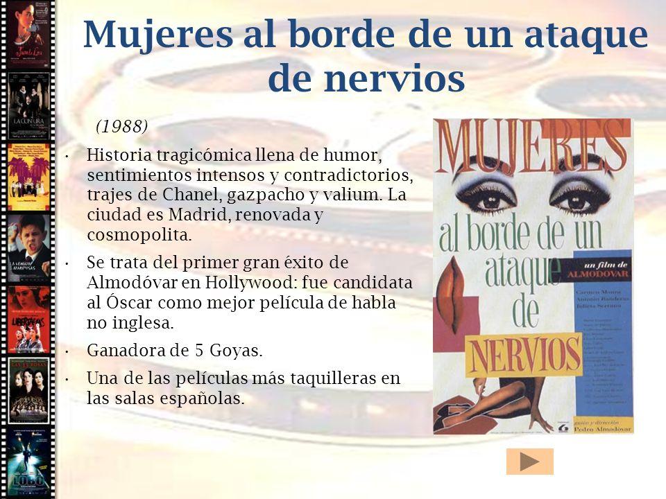 Cine histórico Mujeres al borde de un ataque de nervios (1988) Historia tragicómica llena de humor, sentimientos intensos y contradictorios, trajes de