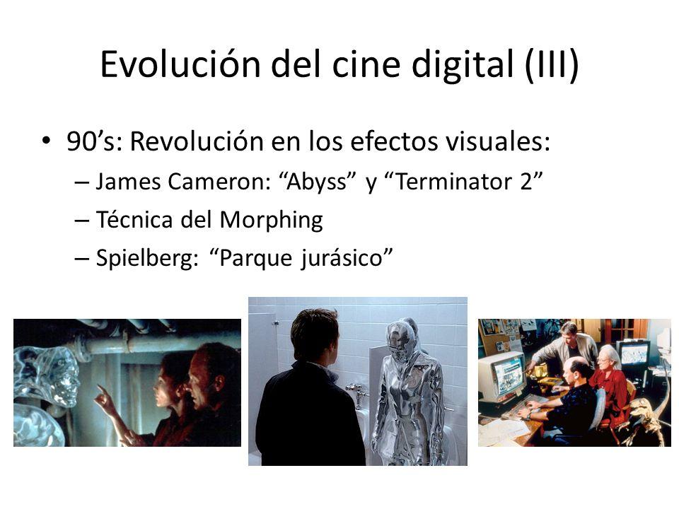 Evolución del cine digital (III) 90s: Revolución en los efectos visuales: – James Cameron: Abyss y Terminator 2 – Técnica del Morphing – Spielberg: Parque jurásico