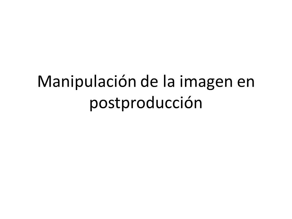 Manipulación de la imagen en postproducción