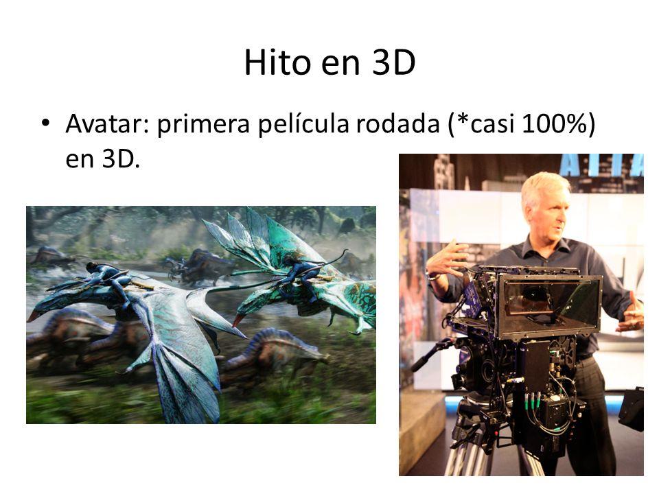 Hito en 3D Avatar: primera película rodada (*casi 100%) en 3D.