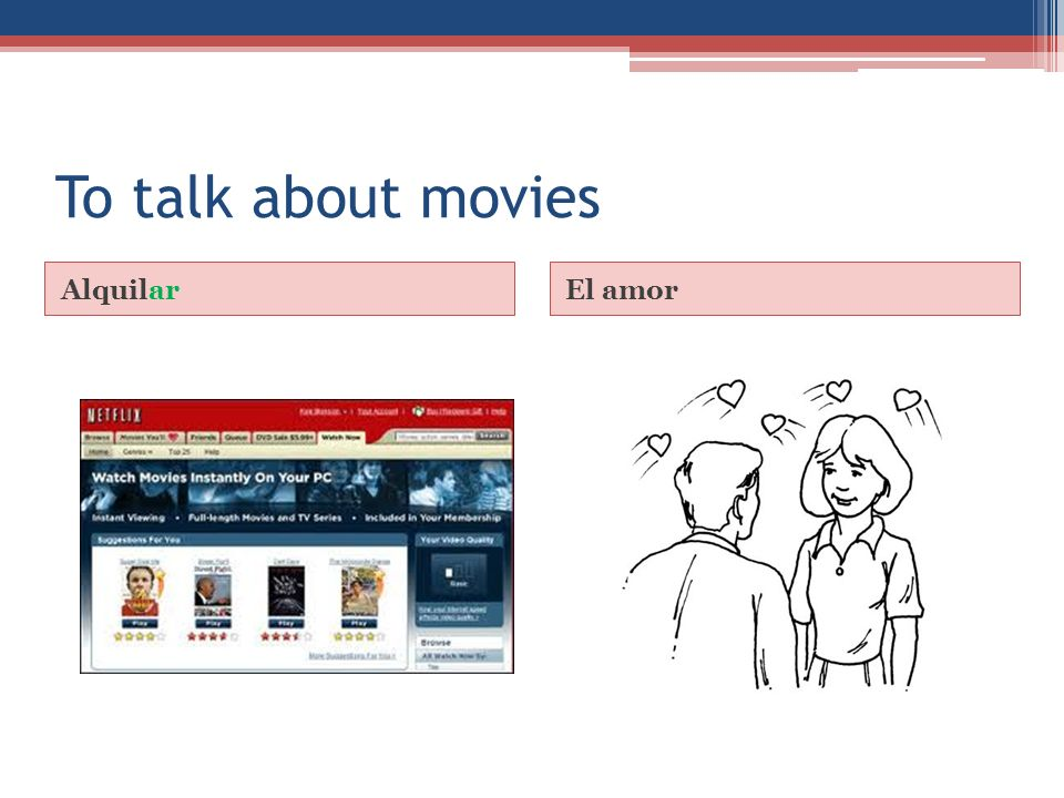 To talk about movies AlquilarEl amor