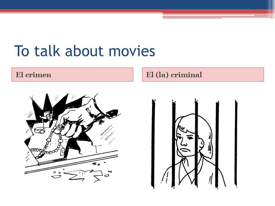 To talk about movies El críticoEl (la) detective