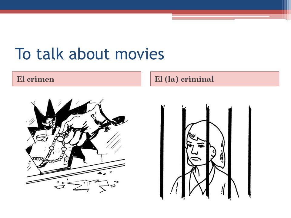 To talk about movies El crimenEl (la) criminal