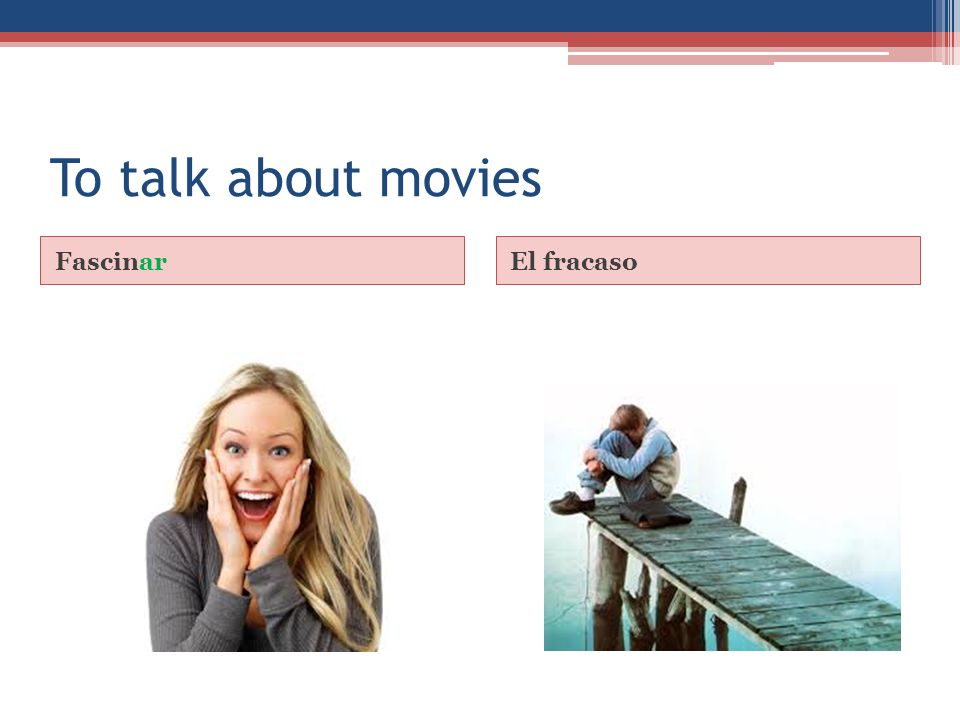 To talk about movies FascinarEl fracaso