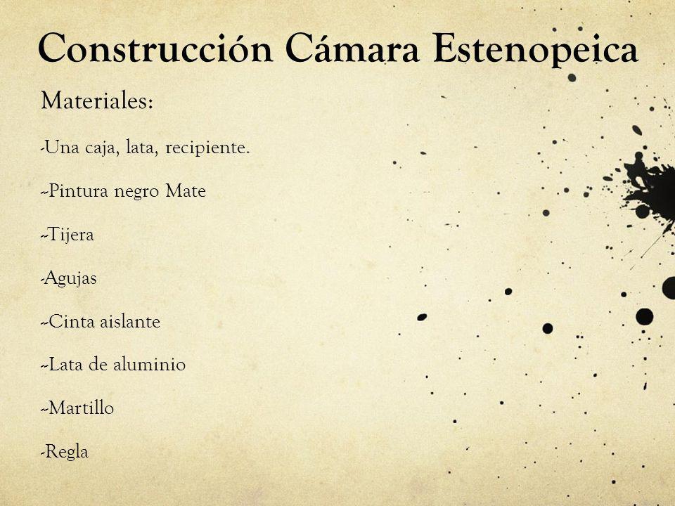 Construcción Cámara Estenopeica Materiales: - Una caja, lata, recipiente. - -Pintura negro Mate - -Tijera - Agujas - -Cinta aislante - -Lata de alumin
