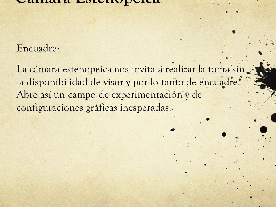 Cámara Estenopeica Encuadre: La cámara estenopeica nos invita a realizar la toma sin la disponibilidad de visor y por lo tanto de encuadre. Abre así u