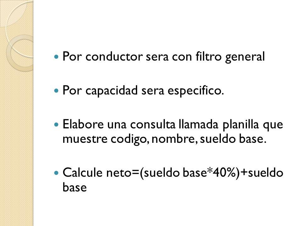 Por conductor sera con filtro general Por capacidad sera especifico.