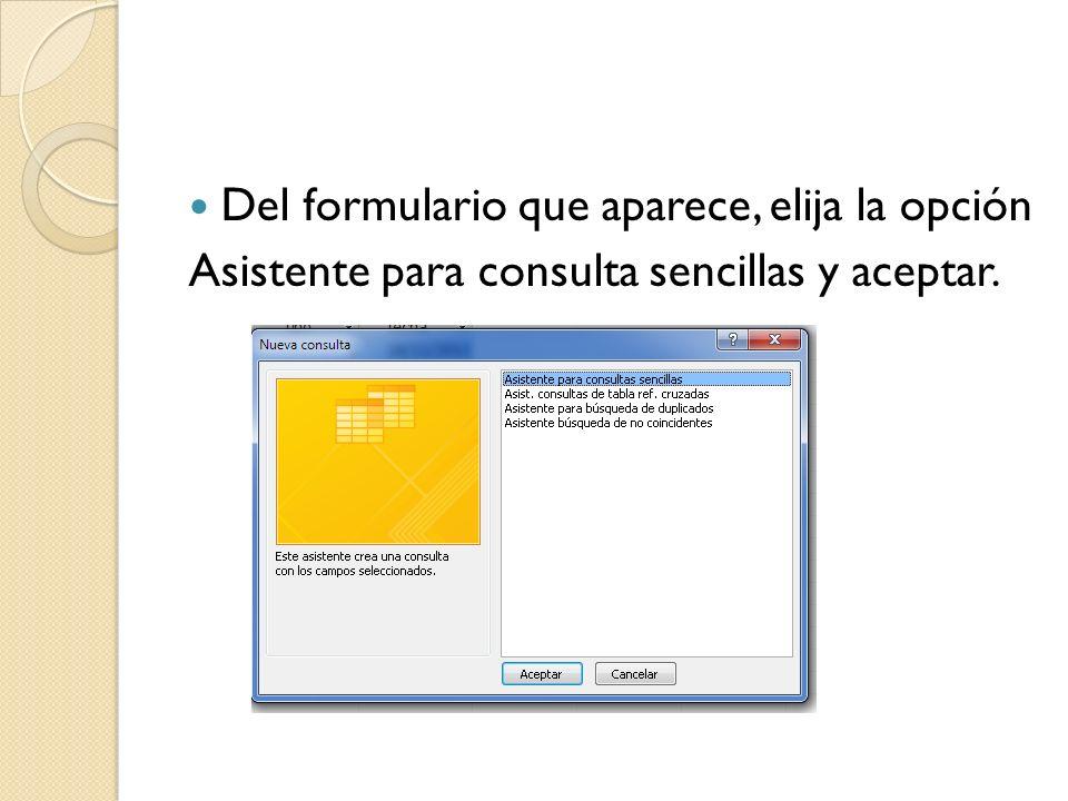 Del formulario que aparece, elija la opción Asistente para consulta sencillas y aceptar.
