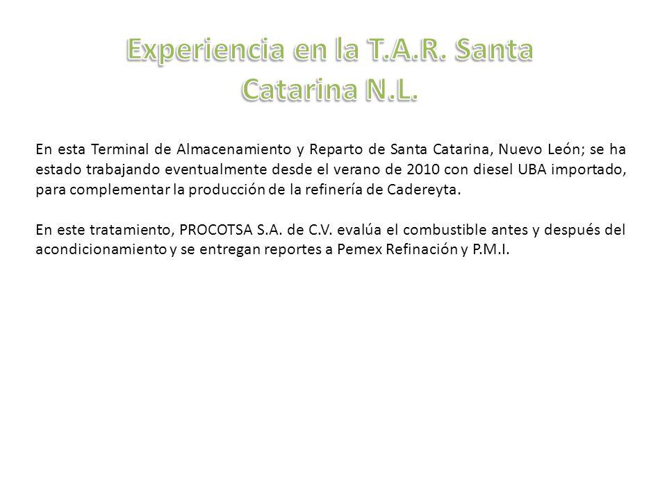 En esta Terminal de Almacenamiento y Reparto de Santa Catarina, Nuevo León; se ha estado trabajando eventualmente desde el verano de 2010 con diesel UBA importado, para complementar la producción de la refinería de Cadereyta.