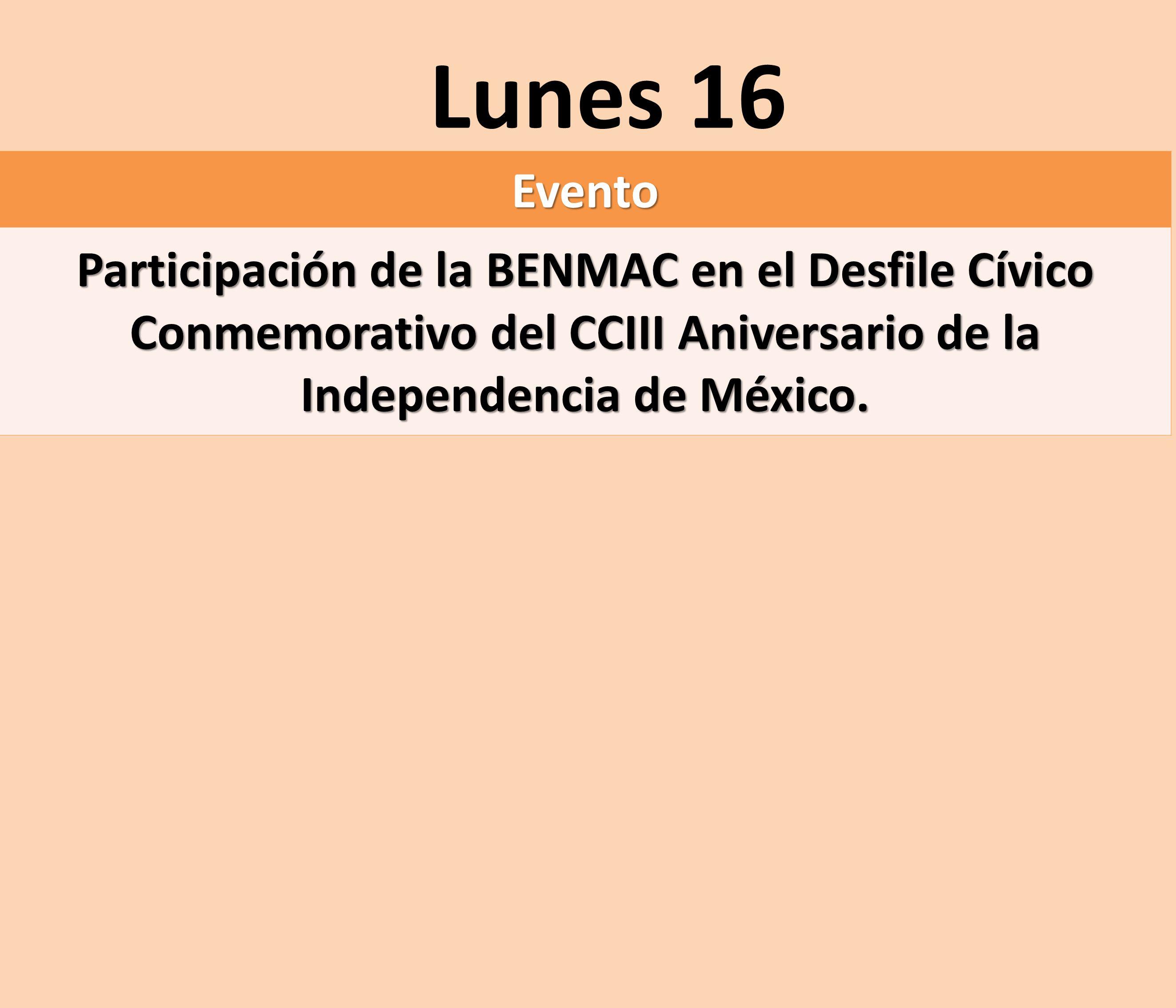 Evento Participación de la BENMAC en el Desfile Cívico Conmemorativo del CCIII Aniversario de la Independencia de México. Lunes 16