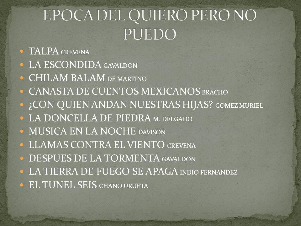 TALPA CREVENA LA ESCONDIDA GAVALDON CHILAM BALAM DE MARTINO CANASTA DE CUENTOS MEXICANOS BRACHO ¿CON QUIEN ANDAN NUESTRAS HIJAS.