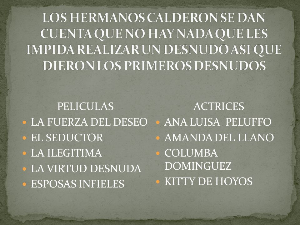 PELICULAS LA FUERZA DEL DESEO EL SEDUCTOR LA ILEGITIMA LA VIRTUD DESNUDA ESPOSAS INFIELES ACTRICES ANA LUISA PELUFFO AMANDA DEL LLANO COLUMBA DOMINGUEZ KITTY DE HOYOS