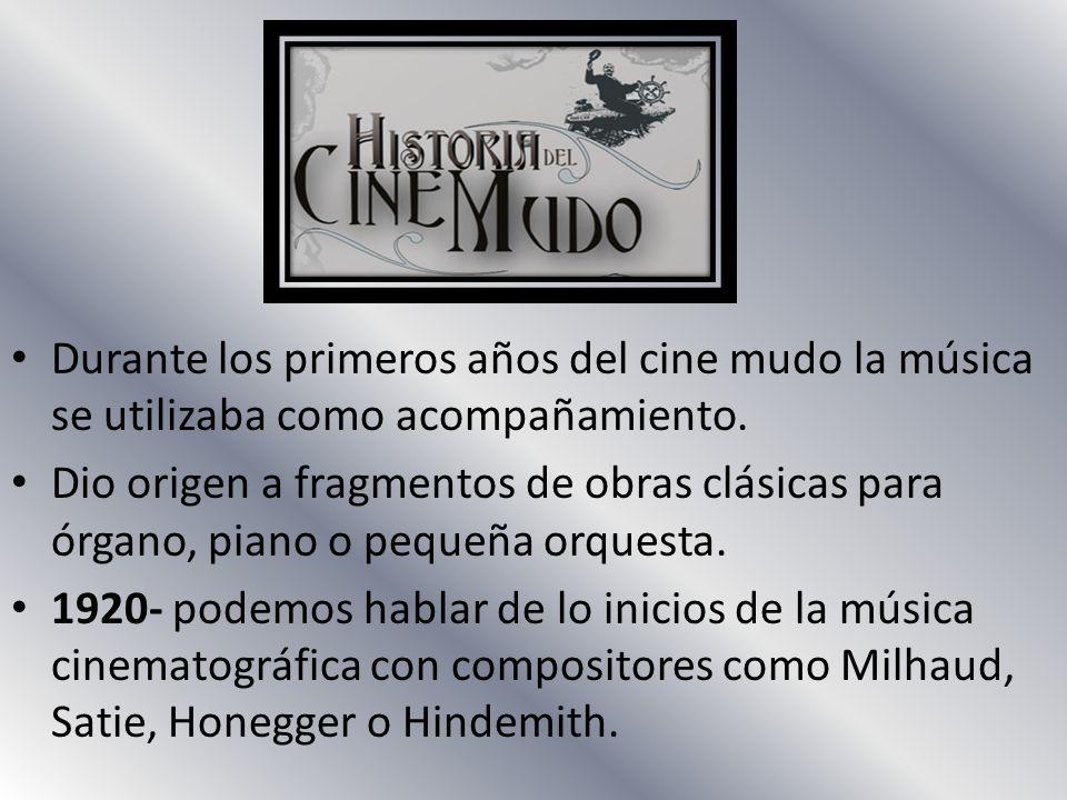Durante los primeros años del cine mudo la música se utilizaba como acompañamiento.