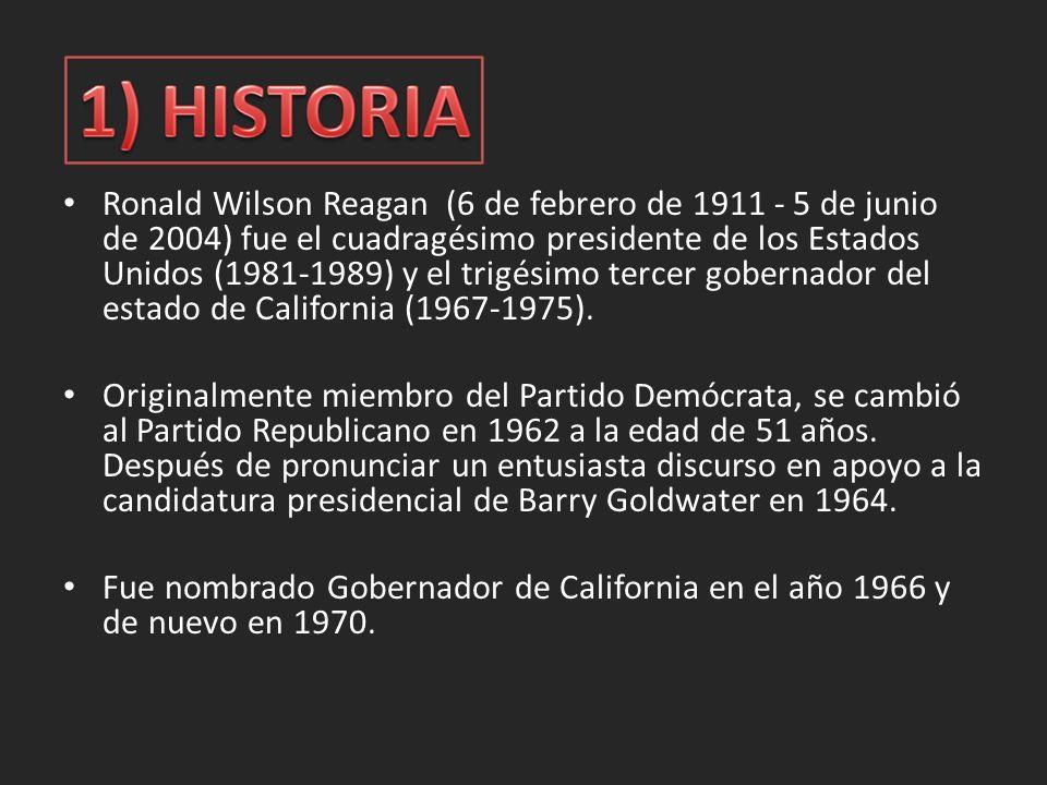 Ronald Wilson Reagan (6 de febrero de 1911 - 5 de junio de 2004) fue el cuadragésimo presidente de los Estados Unidos (1981-1989) y el trigésimo tercer gobernador del estado de California (1967-1975).