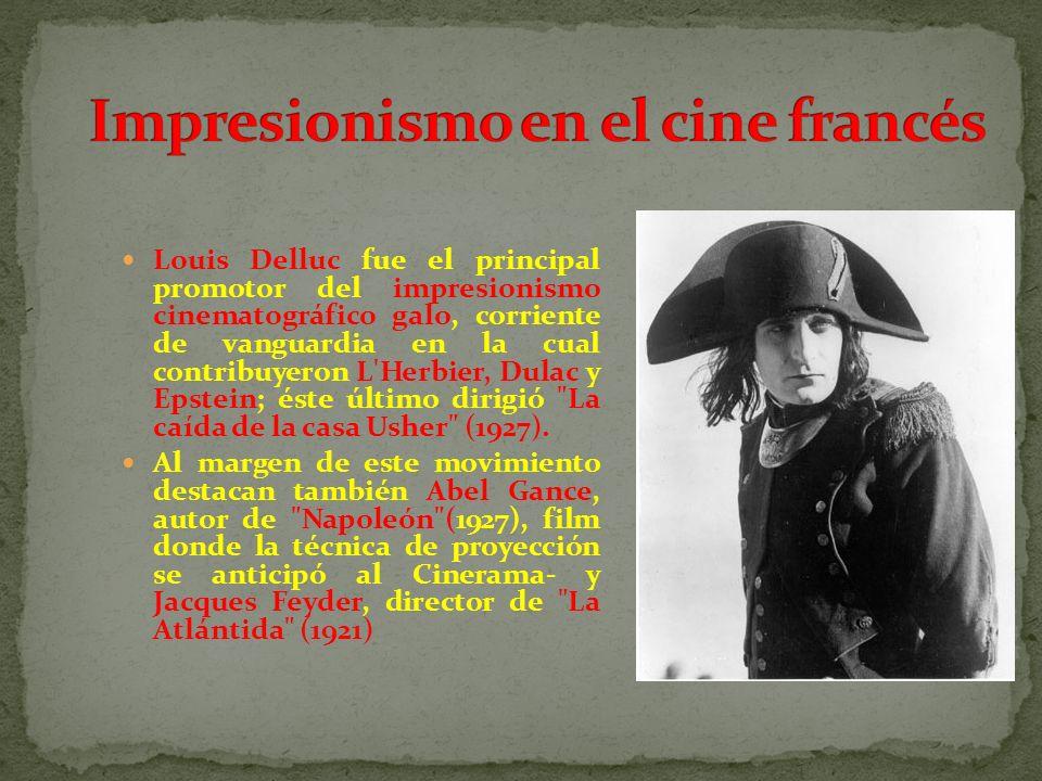 Louis Delluc fue el principal promotor del impresionismo cinematográfico galo, corriente de vanguardia en la cual contribuyeron L'Herbier, Dulac y Eps