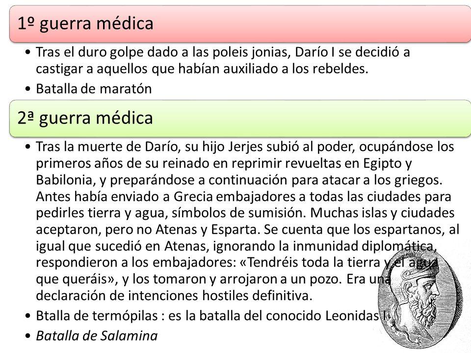 1º guerra médica Tras el duro golpe dado a las poleis jonias, Darío I se decidió a castigar a aquellos que habían auxiliado a los rebeldes.