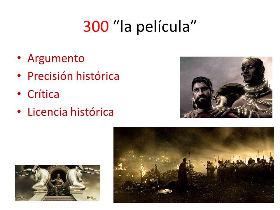 300 la película Argumento Precisión histórica Crítica Licencia histórica