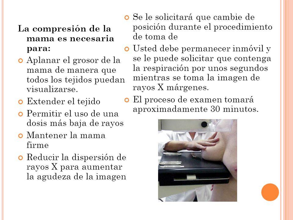 La compresión de la mama es necesaria para: Aplanar el grosor de la mama de manera que todos los tejidos puedan visualizarse. Extender el tejido Permi
