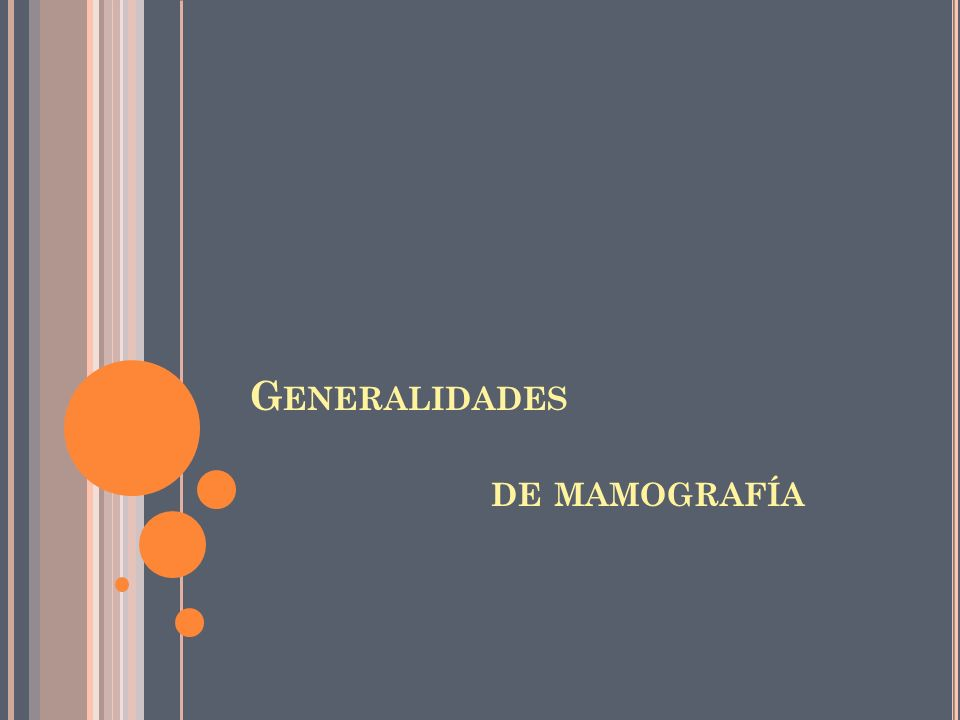 G ENERALIDADES DE MAMOGRAFÍA