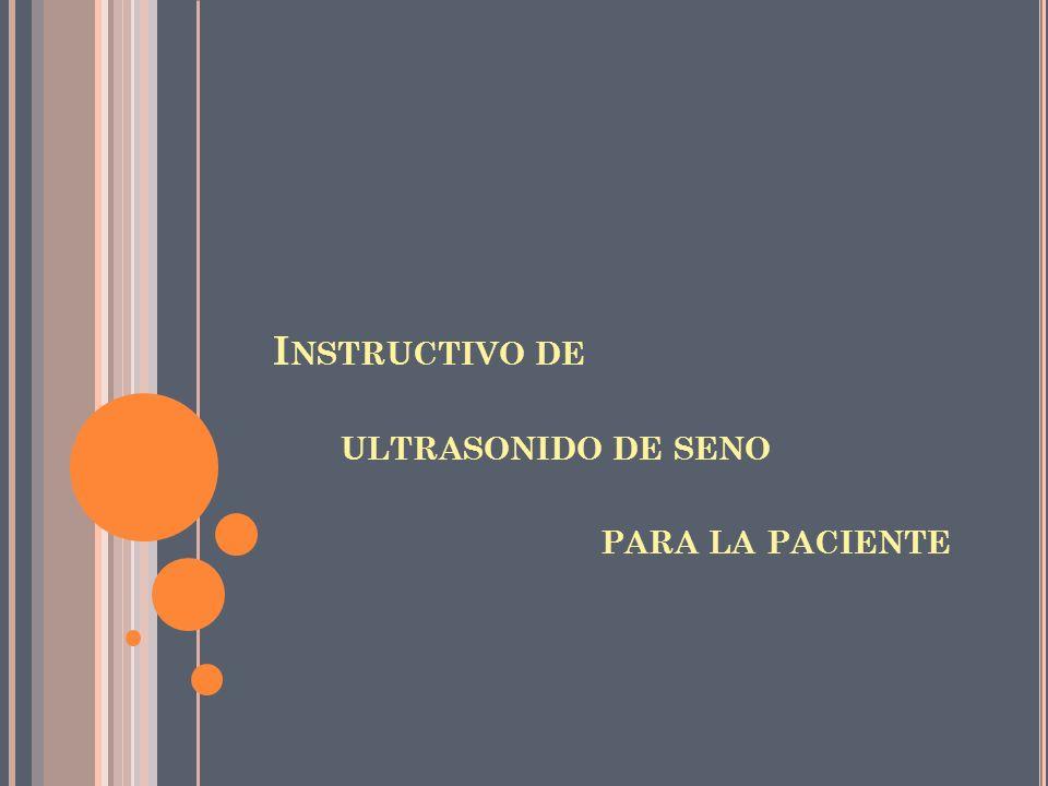 I NSTRUCTIVO DE ULTRASONIDO DE SENO PARA LA PACIENTE