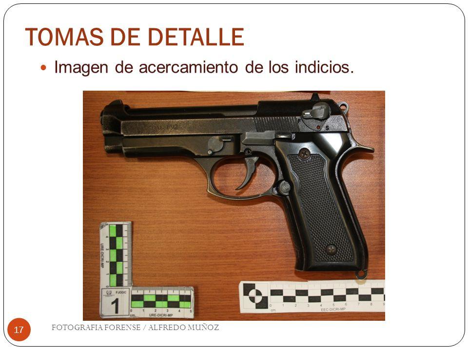 TOMAS DE DETALLE 17 Imagen de acercamiento de los indicios. FOTOGRAFIA FORENSE / ALFREDO MUÑOZ