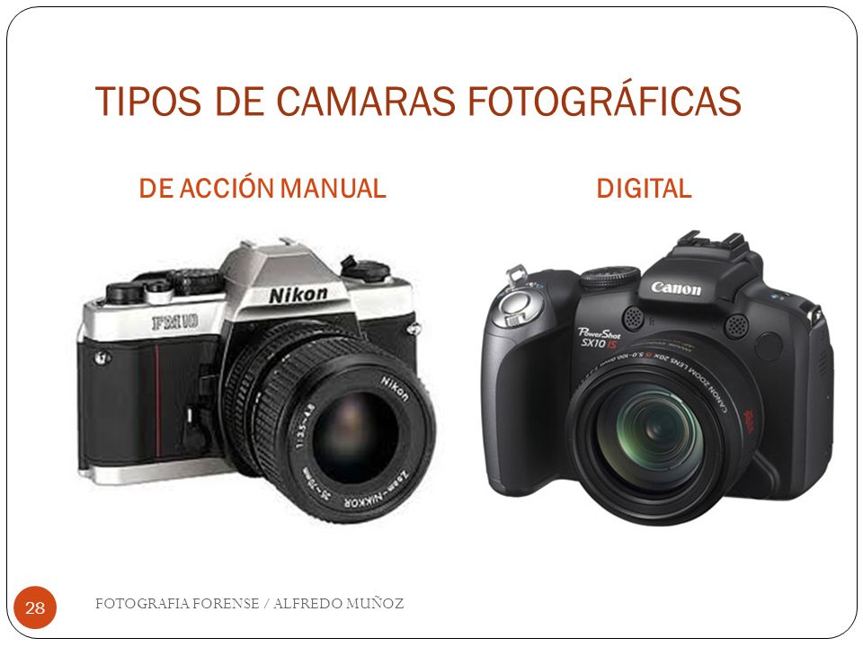 TIPOS DE CAMARAS FOTOGRÁFICAS DE ACCIÓN MANUALDIGITAL FOTOGRAFIA FORENSE / ALFREDO MUÑOZ 28