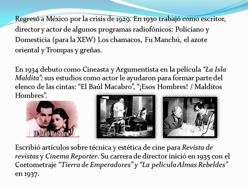 Regresó a México por la crisis de 1929.