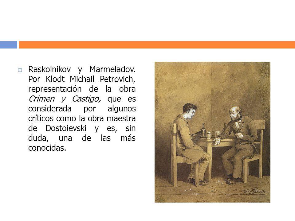Raskolnikov y Marmeladov. Por Klodt Michail Petrovich, representación de la obra Crimen y Castigo, que es considerada por algunos críticos como la obr