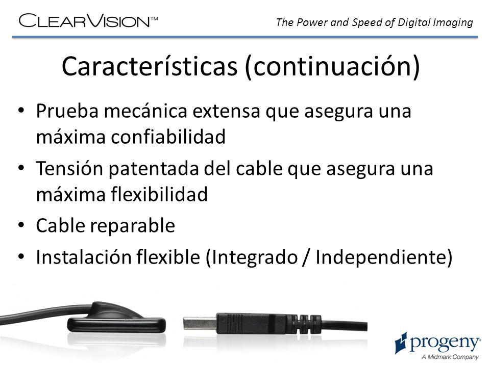 The Power and Speed of Digital Imaging Características (continuación) Prueba mecánica extensa que asegura una máxima confiabilidad Tensión patentada d