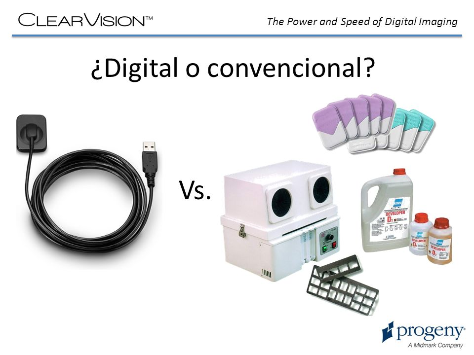 The Power and Speed of Digital Imaging ¿Digital o convencional? Vs.