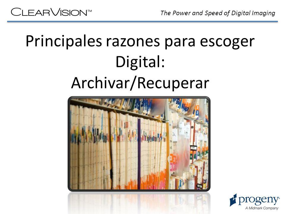The Power and Speed of Digital Imaging Principales razones para escoger Digital Archivar/Recuperar Los sistemas digitales simplifican el almacenamiento, recuperación y transmisión de las imagenes de los pacientes dentro y fuera del lugar de trabajo.