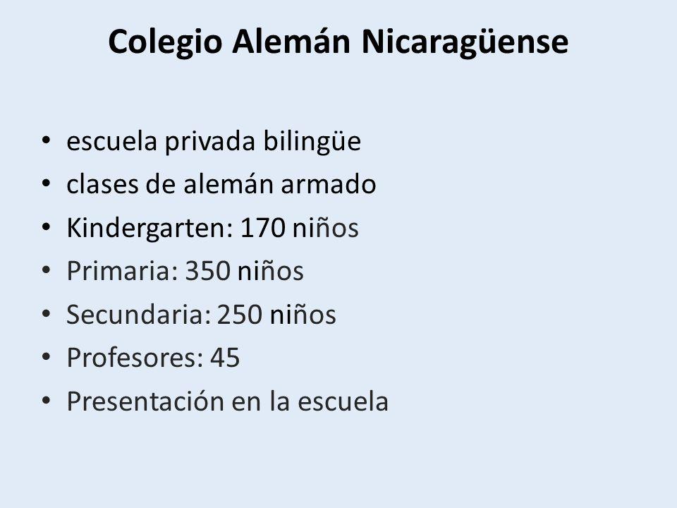 Colegio Alemán Nicaragüense escuela privada bilingüe clases de alemán armado Kindergarten: 170 niños Primaria: 350 niños Secundaria: 250 niños Profesores: 45 Presentación en la escuela