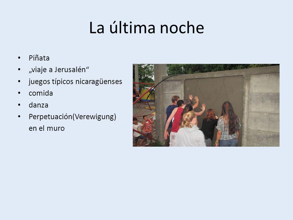 La última noche Piñata viaje a Jerusalén juegos típicos nicaragüenses comida danza Perpetuación(Verewigung) en el muro