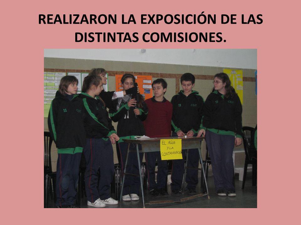 REALIZARON LA EXPOSICIÓN DE LAS DISTINTAS COMISIONES.