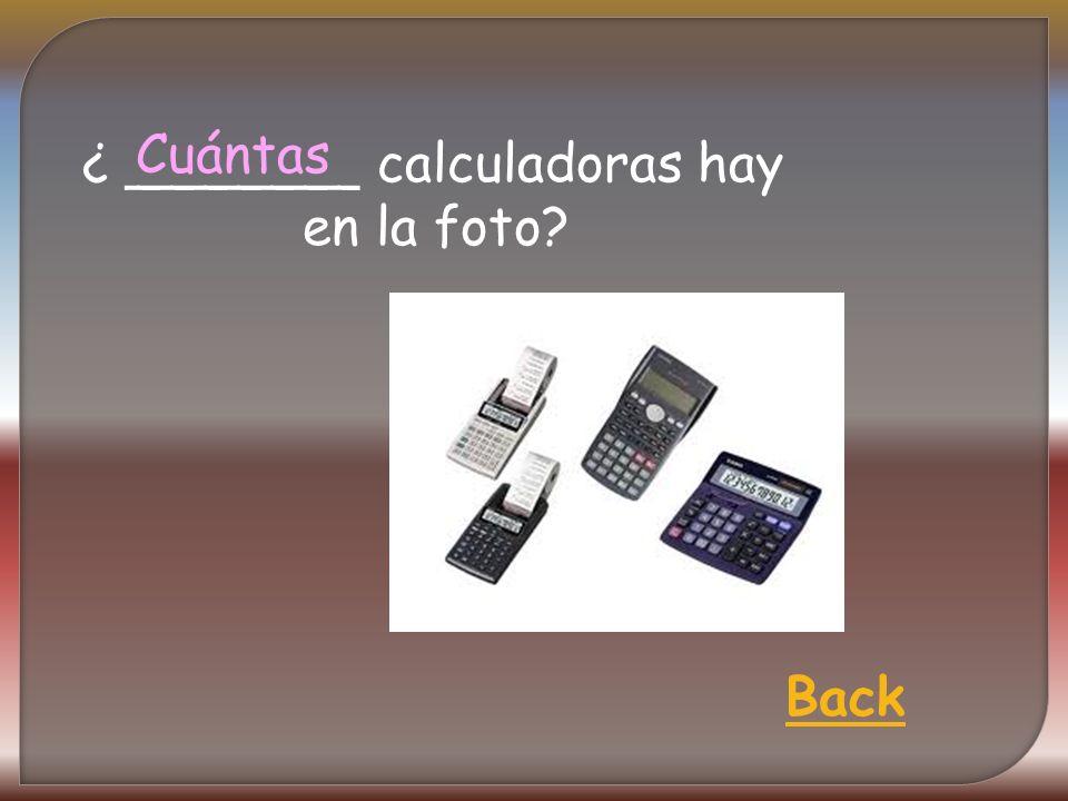 ¿ _______ calculadoras hay en la foto Cuántas Back