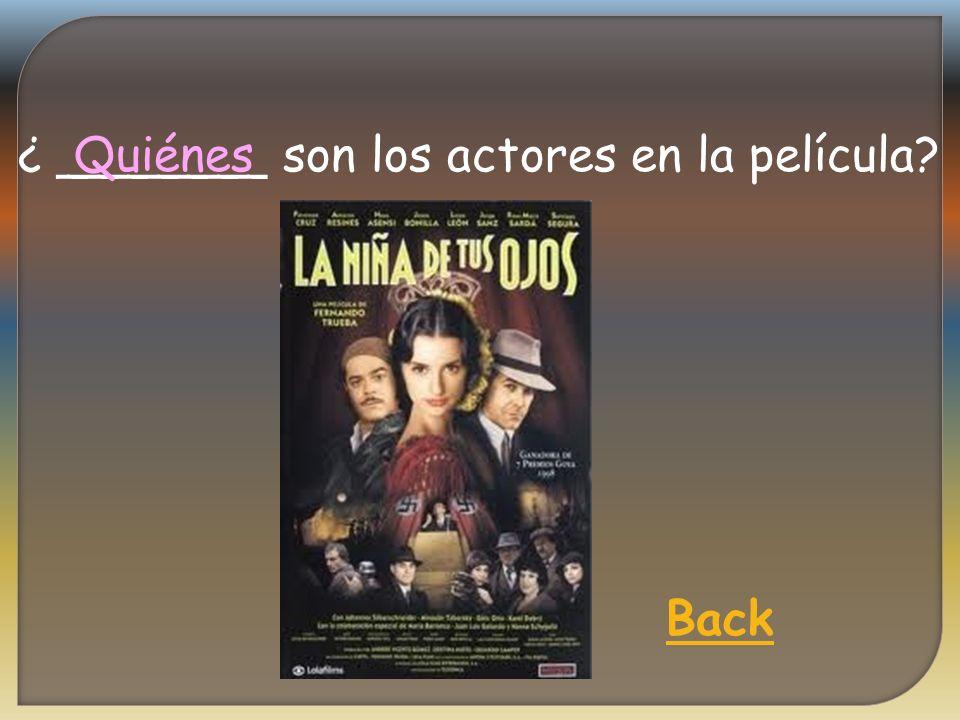 ¿ _______ son los actores en la película Quiénes Back
