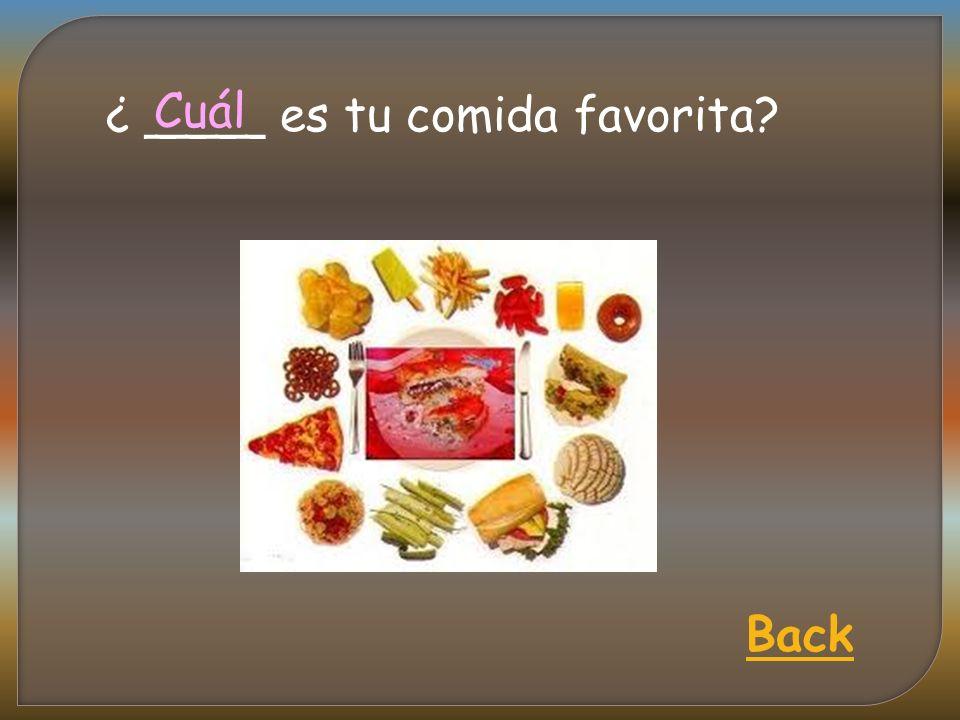 ¿ ____ es tu comida favorita Cuál Back