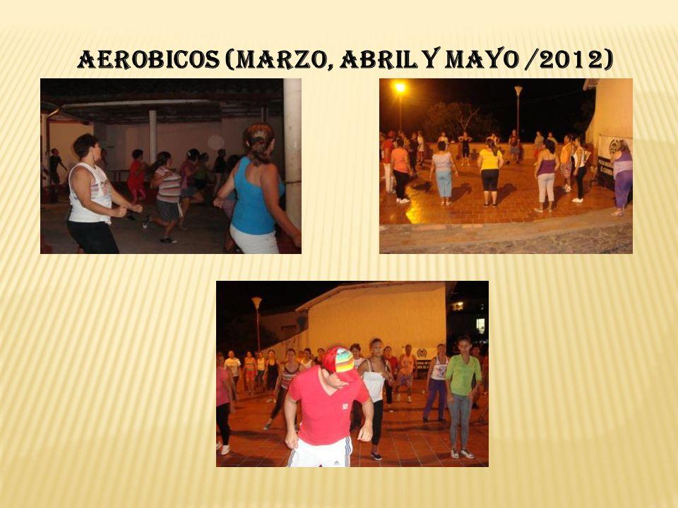 AEROBICOS (Marzo, Abril y Mayo /2012)