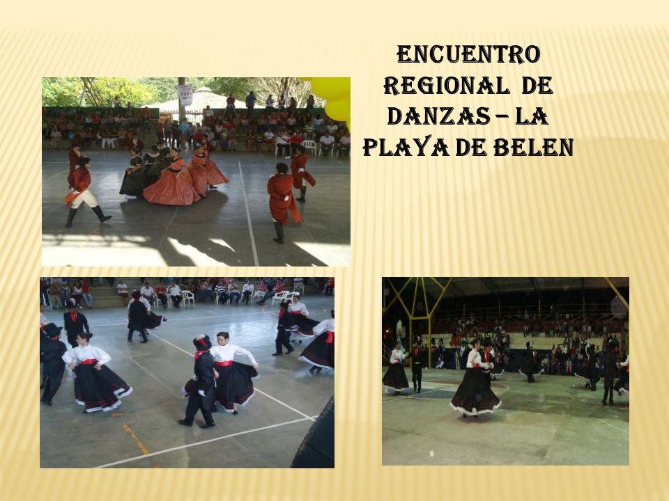 ENCUENTRO REGIONAL DE DANZAS – LA PLAYA DE BELEN