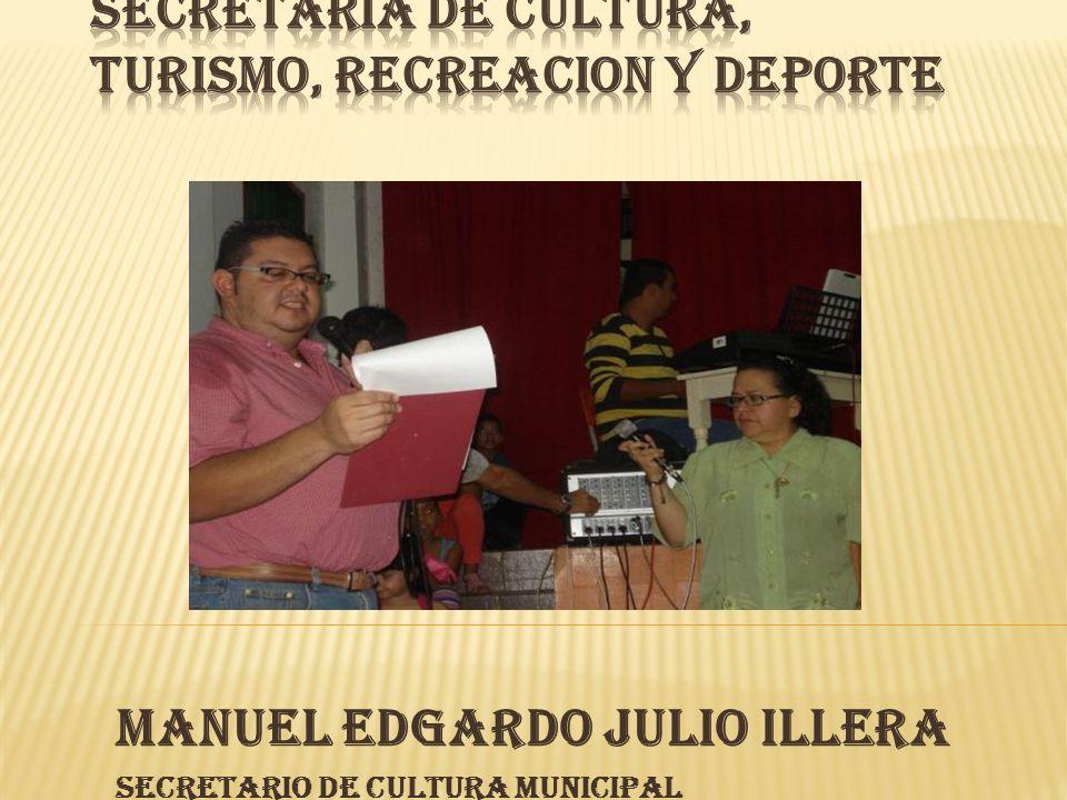 MANUEL EDGARDO JULIO ILLERA Secretario de Cultura Municipal