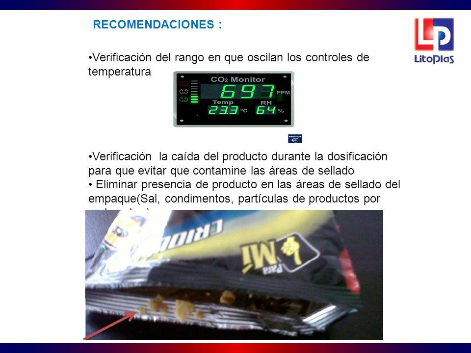 Verificación del rango en que oscilan los controles de temperatura Verificación la caída del producto durante la dosificación para que evitar que cont