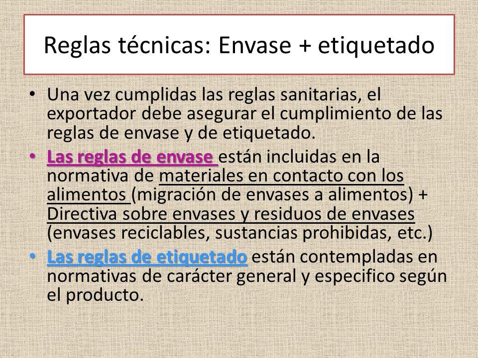 Reglas técnicas: Envase + etiquetado Una vez cumplidas las reglas sanitarias, el exportador debe asegurar el cumplimiento de las reglas de envase y de