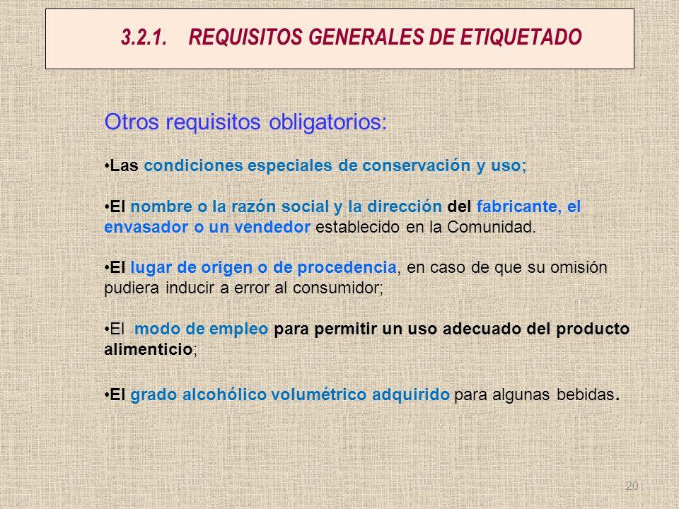 3.2.1.REQUISITOS GENERALES DE ETIQUETADO Otros requisitos obligatorios: Las condiciones especiales de conservación y uso; El nombre o la razón social