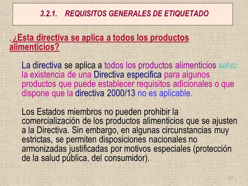 3.2.1.REQUISITOS GENERALES DE ETIQUETADO. ¿ Esta directiva se aplica a todos los productos alimenticios? La directiva se aplica a todos los productos